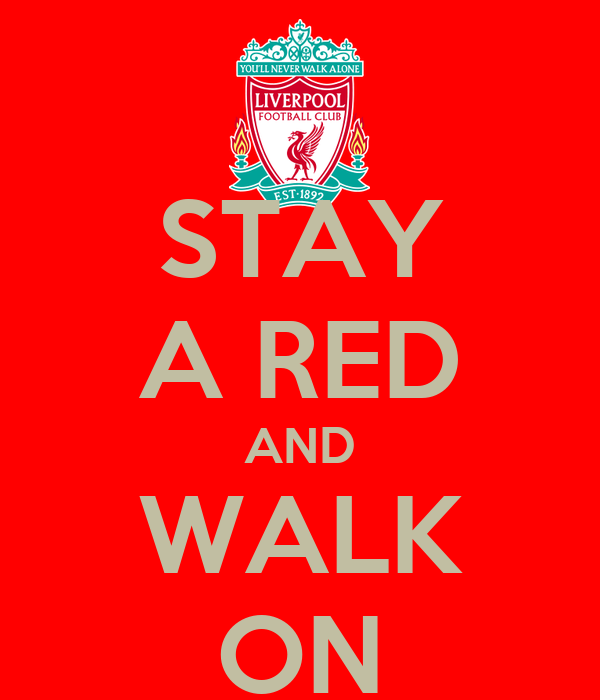 STAY A RED AND WALK ON