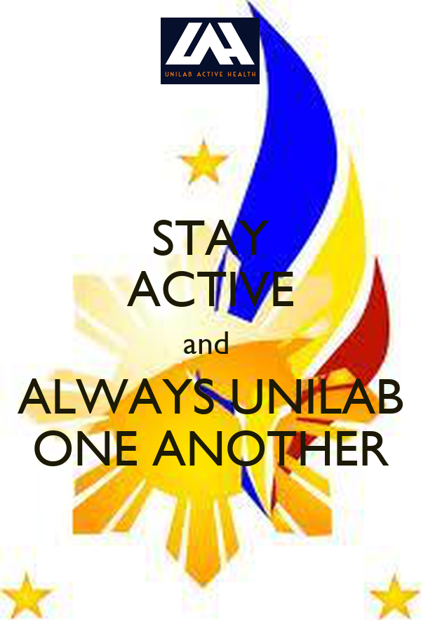 STAY ACTIVE and  ALWAYS UNILAB ONE ANOTHER