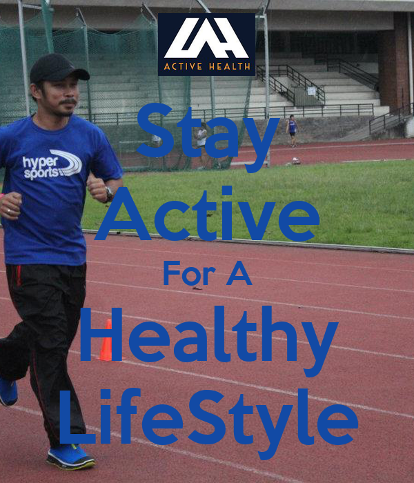 Stay Active For A Healthy LifeStyle