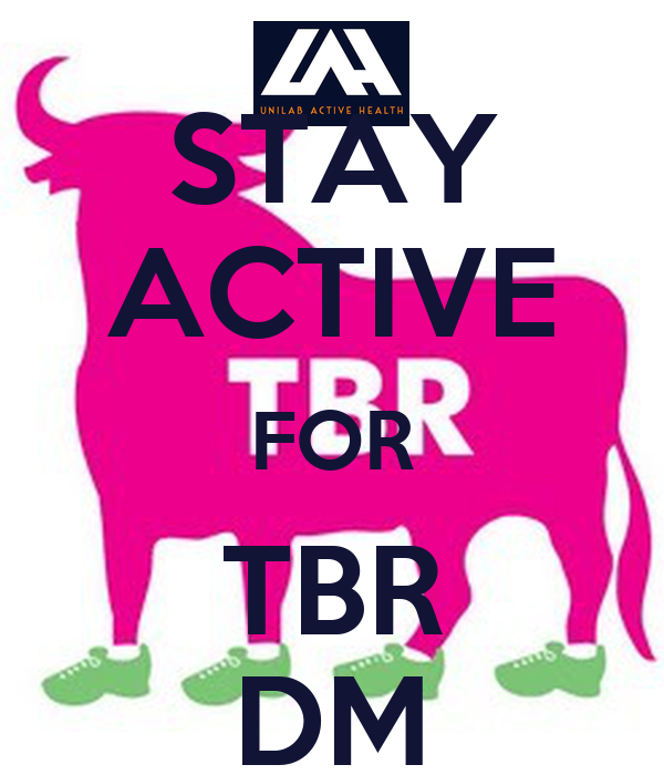 STAY ACTIVE FOR TBR DM