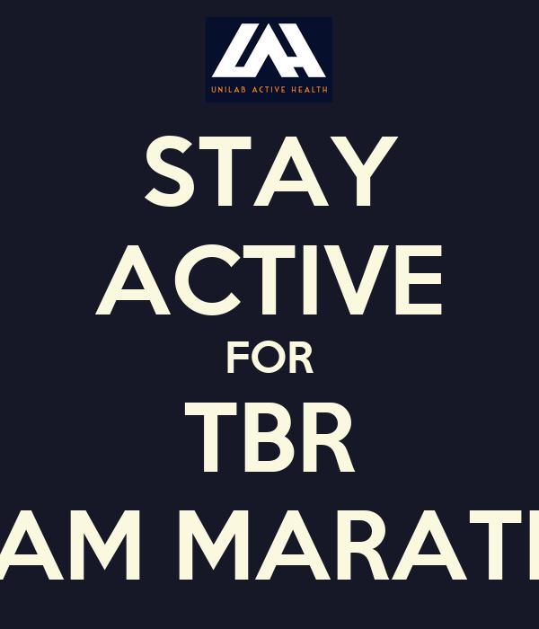 STAY ACTIVE FOR TBR DREAM MARATHON