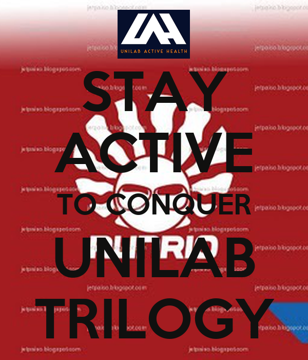 STAY ACTIVE TO CONQUER UNILAB TRILOGY