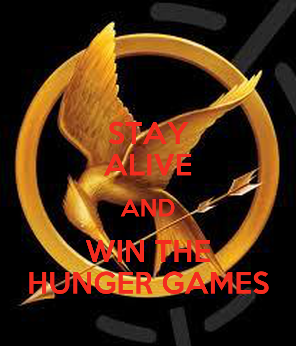 STAY ALIVE AND WIN THE HUNGER GAMES