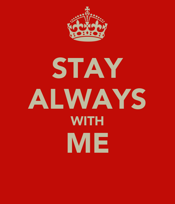 STAY ALWAYS WITH ME
