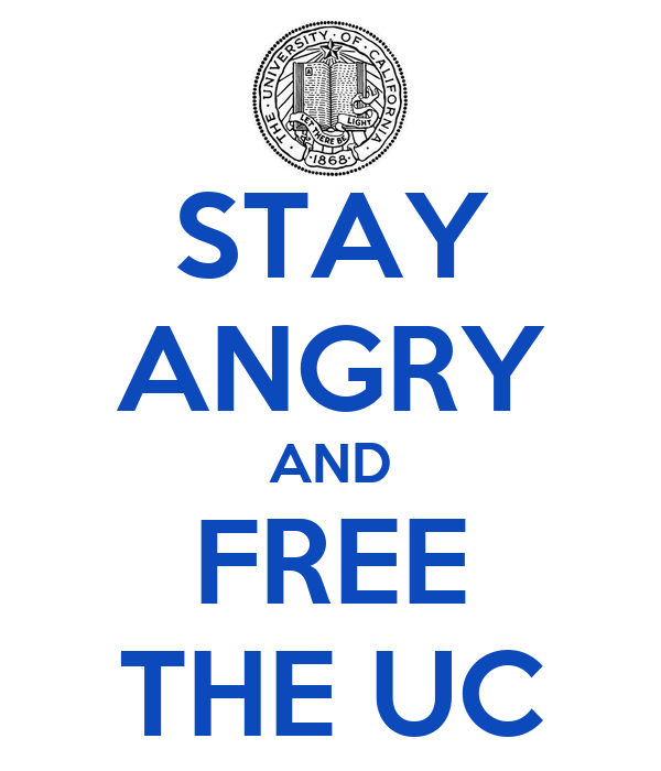 STAY ANGRY AND FREE THE UC