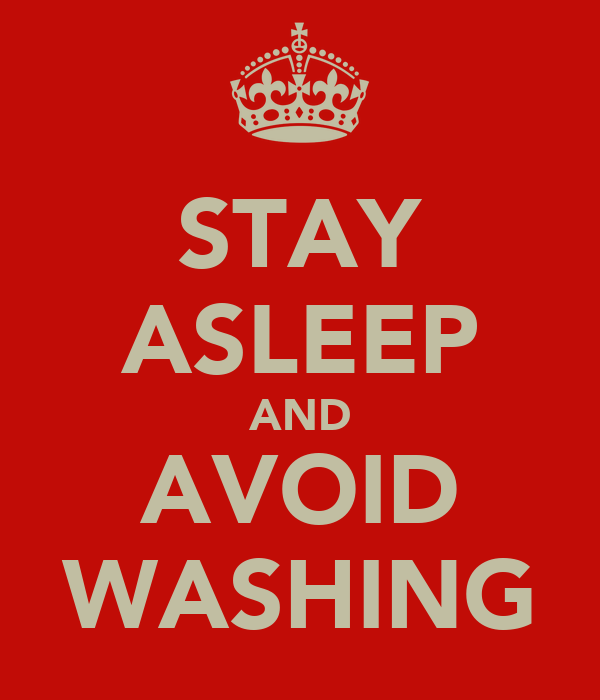 STAY ASLEEP AND AVOID WASHING
