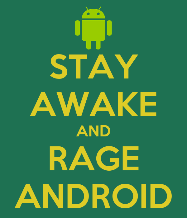 STAY AWAKE AND RAGE ANDROID