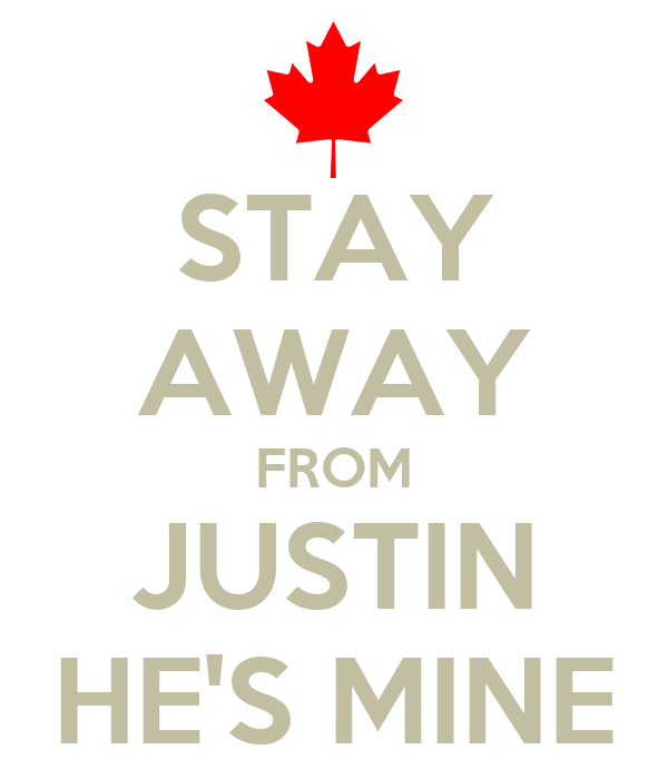 STAY AWAY FROM JUSTIN HE'S MINE
