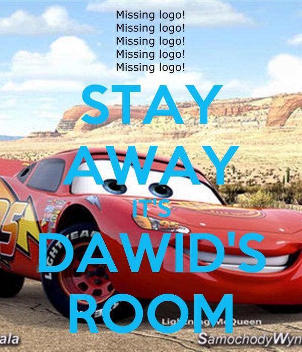 STAY AWAY IT'S DAWID'S ROOM