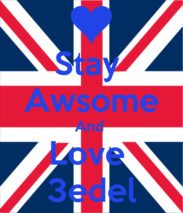 Stay  Awsome And  Love  3edel