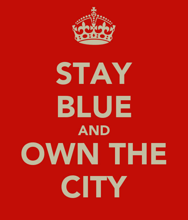 STAY BLUE AND OWN THE CITY