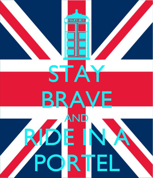 STAY BRAVE AND RIDE IN A PORTEL