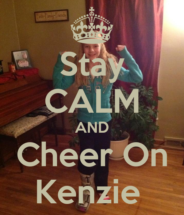 Stay CALM AND Cheer On Kenzie