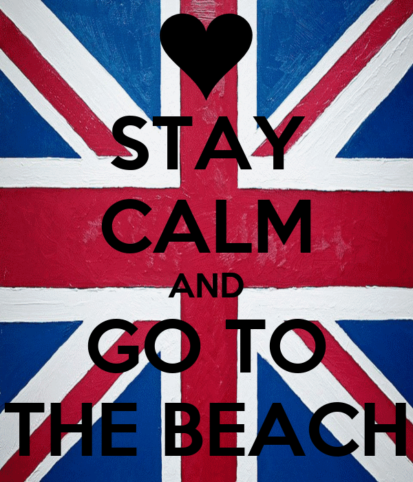 STAY CALM AND GO TO THE BEACH