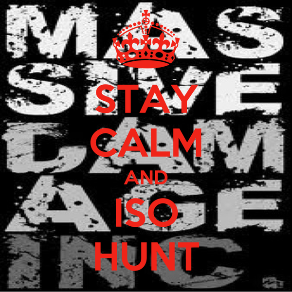 STAY CALM AND ISO HUNT