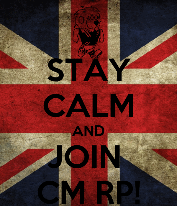STAY CALM AND JOIN  CM RP!