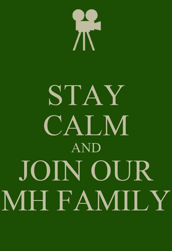 STAY CALM AND JOIN OUR MH FAMILY