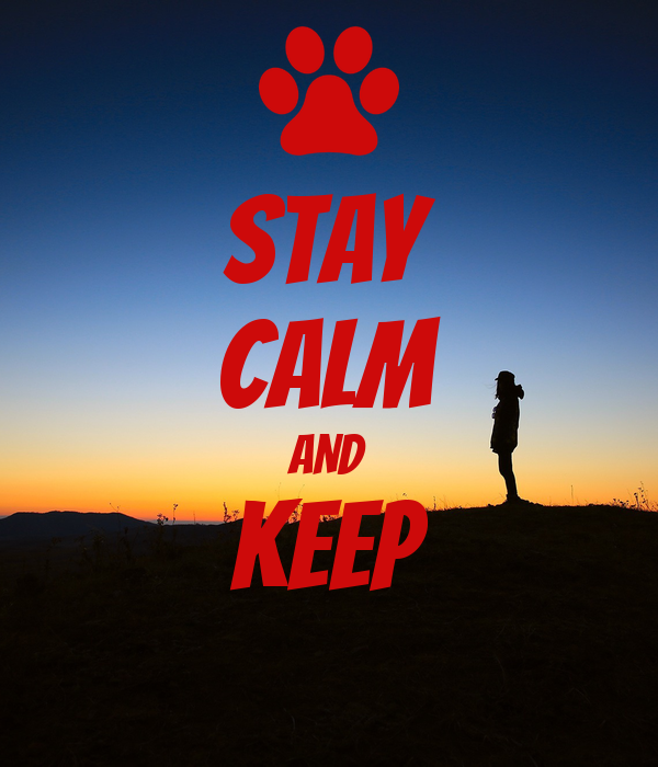 Stay CALM AND Keep