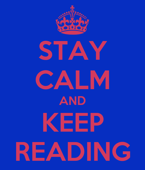 STAY CALM AND KEEP READING