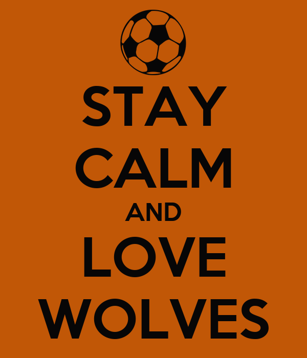 STAY CALM AND LOVE WOLVES