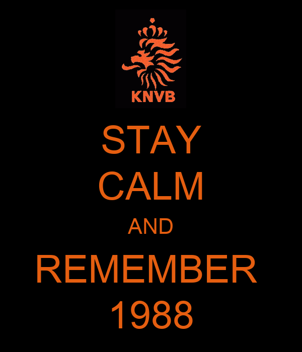 STAY CALM AND REMEMBER  1988
