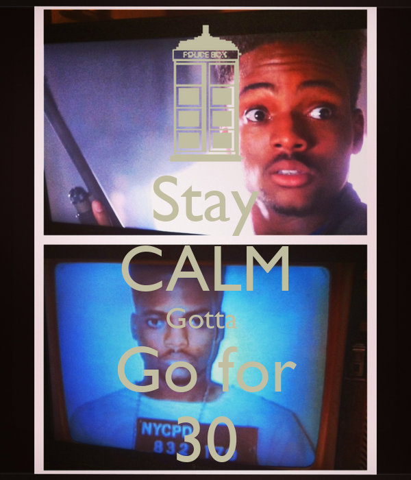 Stay CALM Gotta  Go for 30
