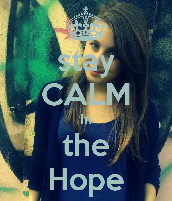 stay  CALM In the Hope