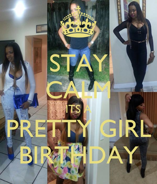 STAY CALM ITS A PRETTY GIRL BIRTHDAY