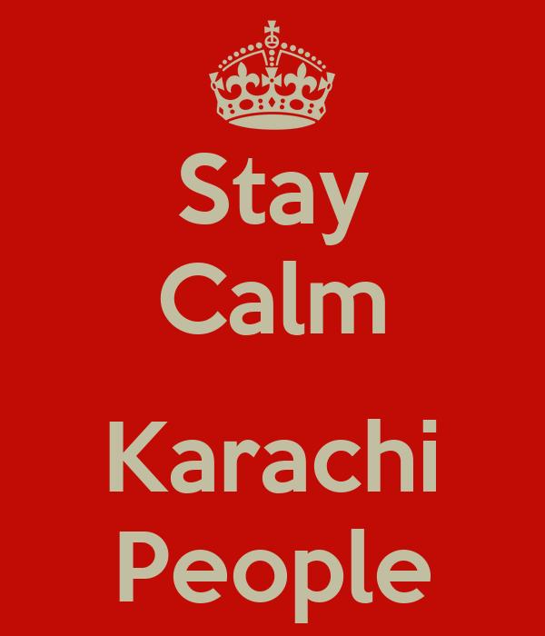 Stay Calm   Karachi People