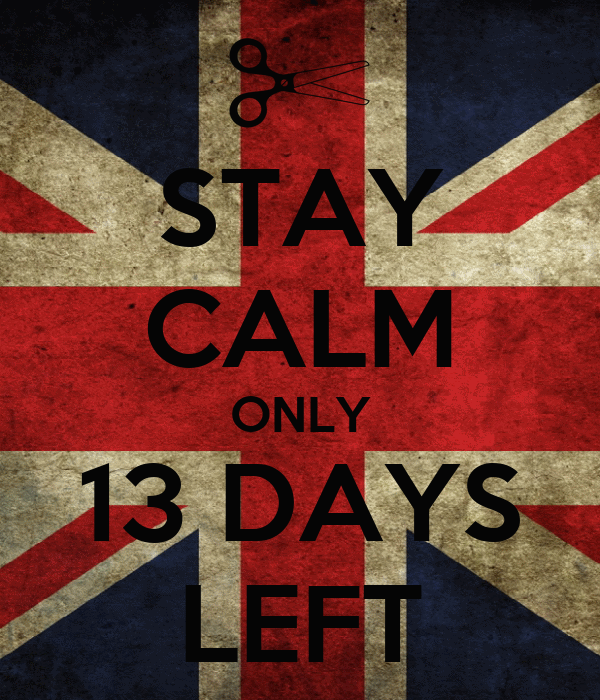 STAY CALM ONLY 13 DAYS LEFT