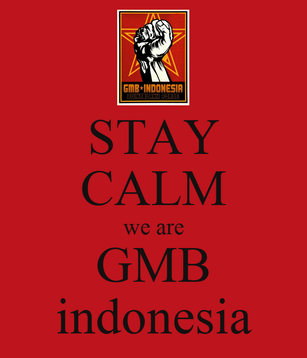 STAY CALM we are GMB indonesia