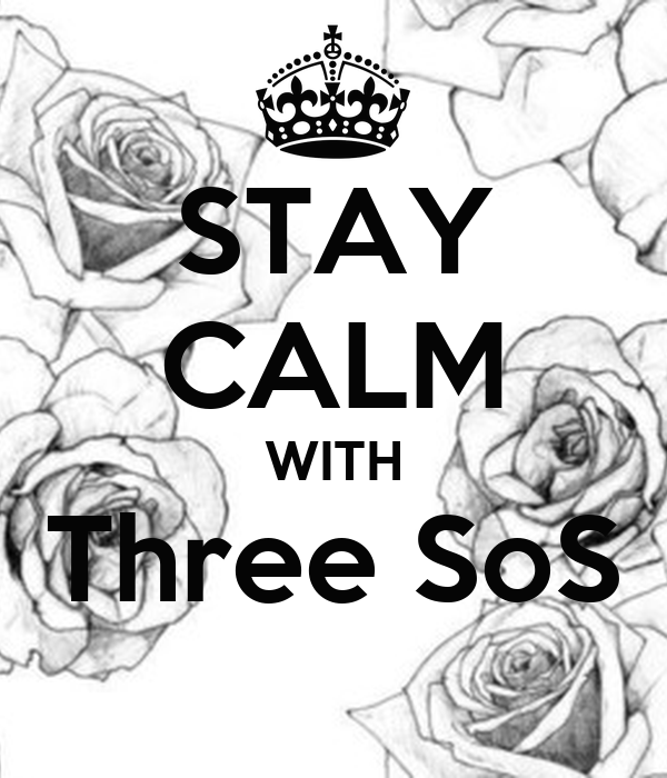 STAY CALM WITH Three SoS