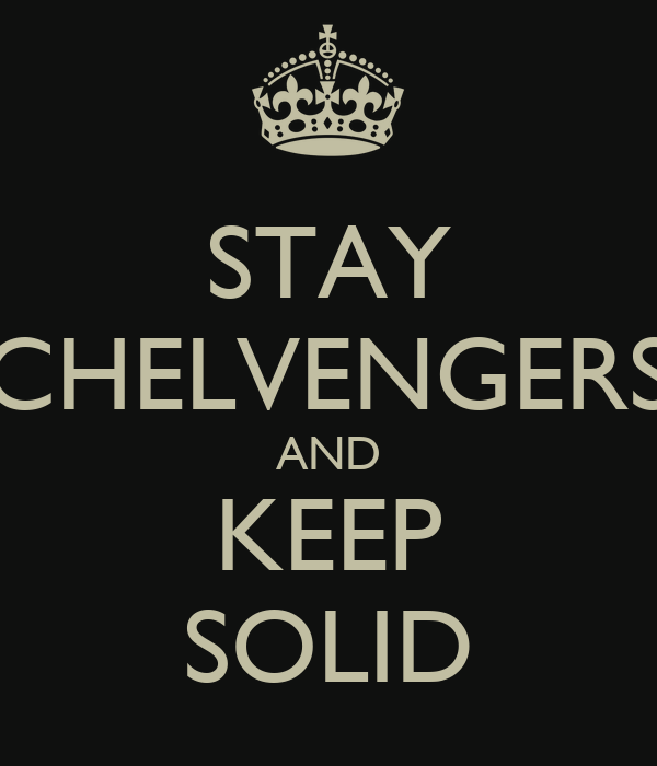 STAY CHELVENGERS AND KEEP SOLID