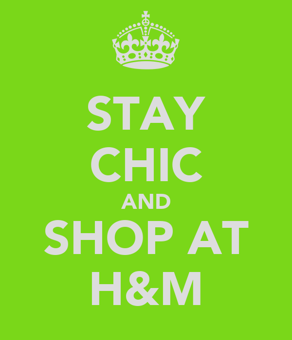STAY CHIC AND SHOP AT H&M