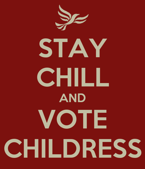 STAY CHILL AND VOTE CHILDRESS