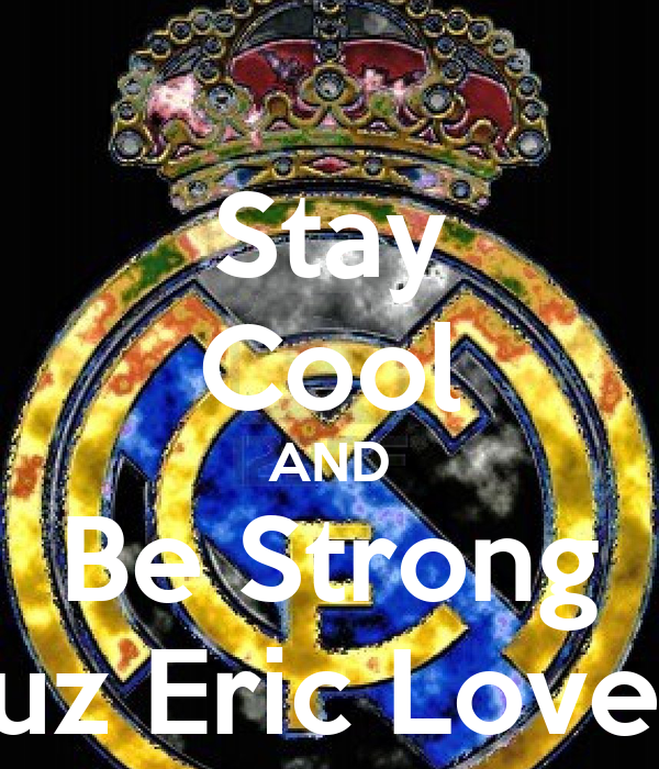 Stay Cool AND Be Strong Cuz Eric Love u