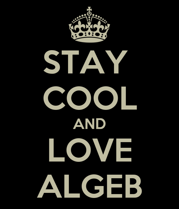 STAY  COOL AND LOVE ALGEB
