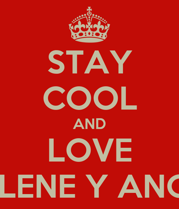 STAY COOL AND LOVE ARLENE Y ANGEL