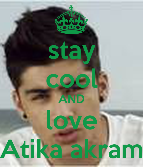stay cool AND love Atika akram