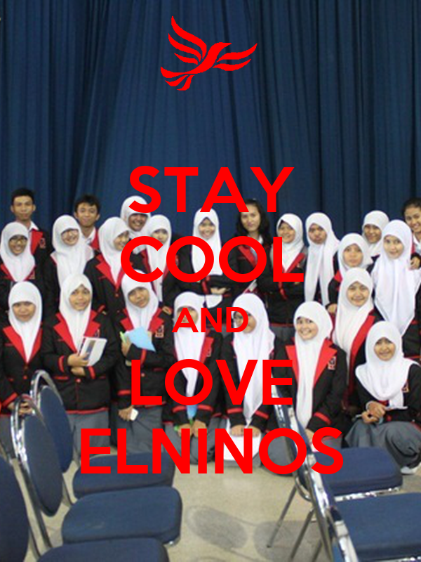 STAY COOL AND LOVE ELNINOS
