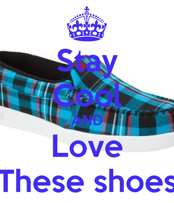 Stay Cool AND Love These shoes