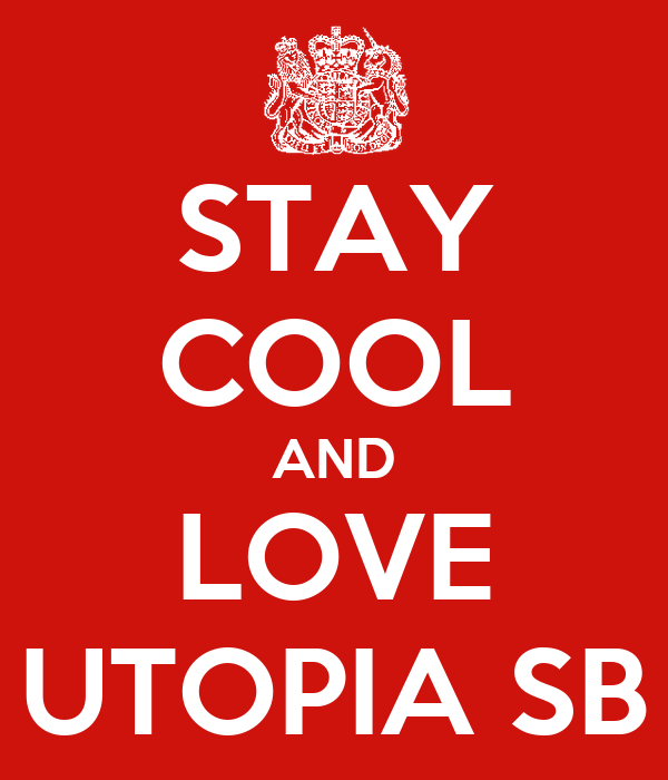 STAY COOL AND LOVE UTOPIA SB