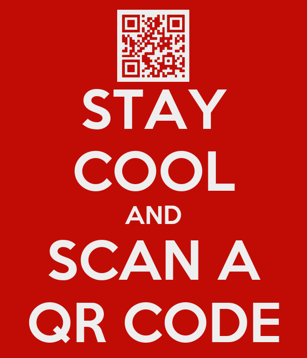 STAY COOL AND SCAN A QR CODE