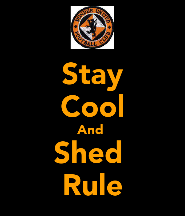 Stay Cool And  Shed  Rule