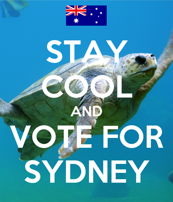 STAY COOL AND VOTE FOR SYDNEY