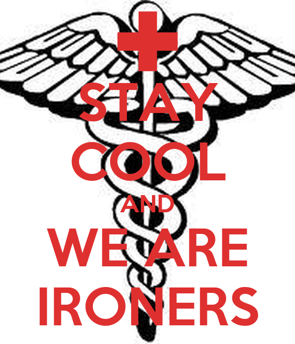 STAY COOL AND WE ARE IRONERS