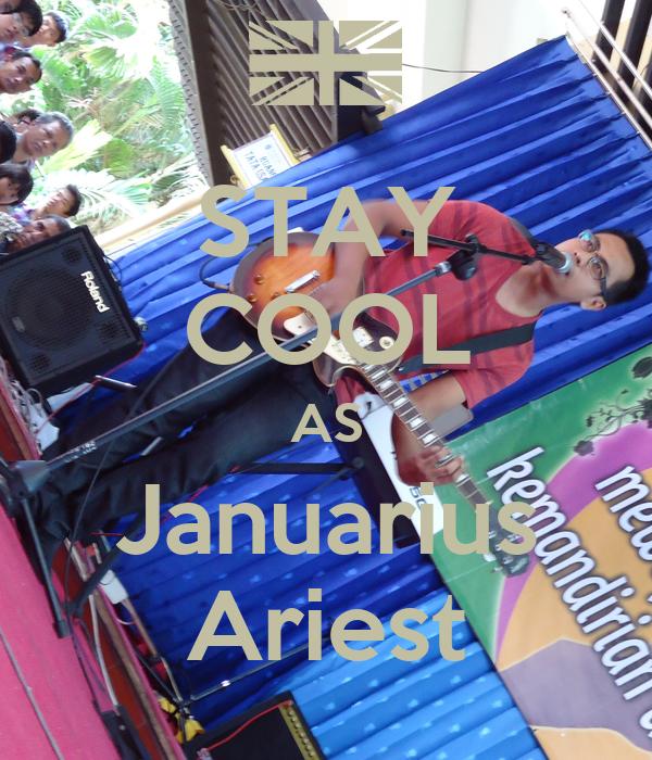 STAY COOL AS Januarius Ariest