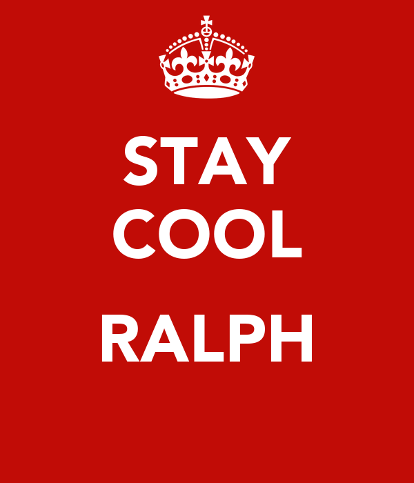 STAY COOL  RALPH
