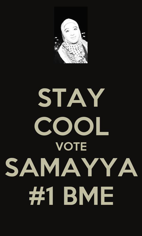 STAY COOL VOTE SAMAYYA #1 BME