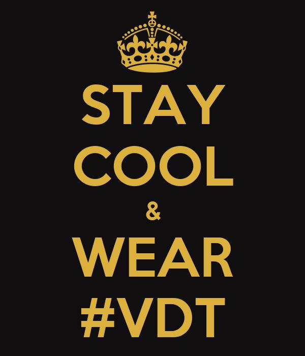STAY COOL & WEAR #VDT